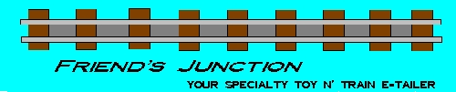 Friend's Junction, Your Specialty Toy N' Train E-tailer